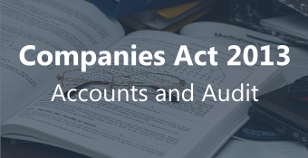 Companies Act 2013 - Accounts & Audit