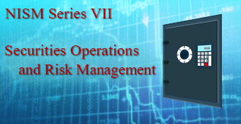 NISM Series VII Securities Operations and Risk Management