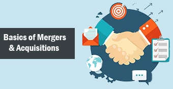 Basics of Mergers and Acquisitions