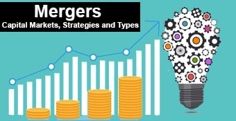 Mergers - Capital Markets,Strategies and Types