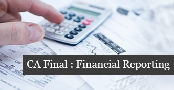 Online Training Course on CA-Final : Financial Reporting (Old Syllabus) (CA Final: Financial Reporting (Old Syllabus))