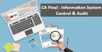 Online Training Course on CA-Final : Information Systems Control and Audit (Old Syllabus) (CA Final: Information Systems Control and Audit (Old Syllabus))