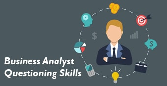 Business Analyst Questioning Skills