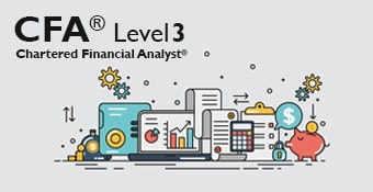 Online Training Course on Chartered Financial Analyst - Level III (CFA<sup>&reg;</sup> Level III)